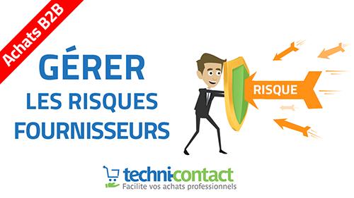 Gestion des risques fournisseurs : définition, analyse et cas concret -  Le blog Techni-Contact