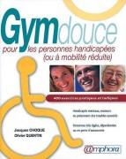 Manuel de la Gym douce pour personnes handicapées - 230 pages et 400 exercices ludiques