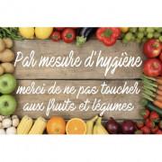 """Pancarte hygiène """"Ne pas toucher aux fruits et légumes"""" - Dimensions :  20 x 30 ou 40 x 27 cm - Matière : PVC blanc"""
