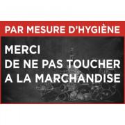 """Pancarte hygiène """"Ne pas toucher à la marchandise"""" - Dimensions :  20 x 30 ou 40 x 27 cm - Matière : PVC blanc"""